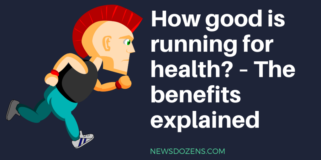 is running good for health, benefits of benefits of running