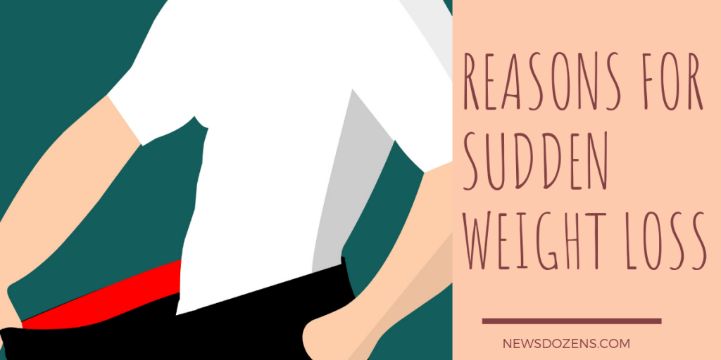 Reasons for sudden weight loss