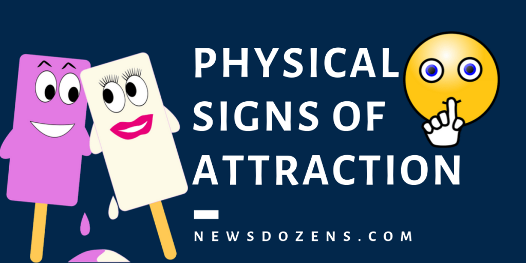 Physical signs of attraction