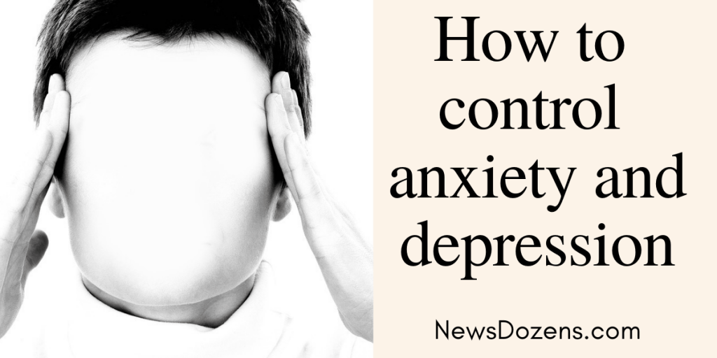 how to control anxiety and depression