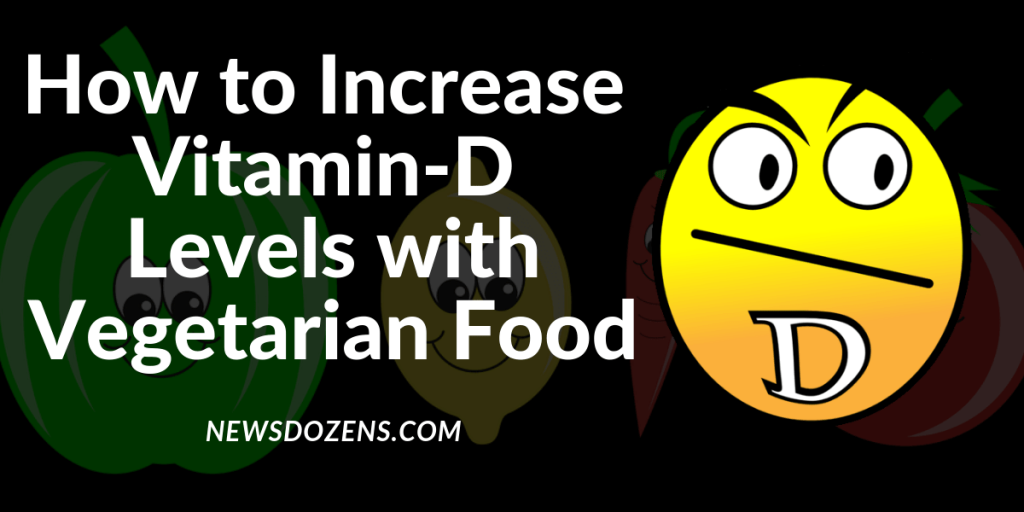 how to increase vitamin d levels with vegetarian food