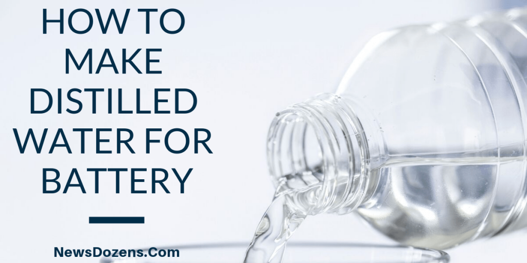 How to make distilled water for battery