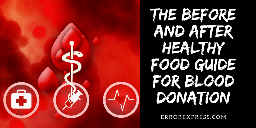 before and after healthy food guide for blood donation,food after blood donation