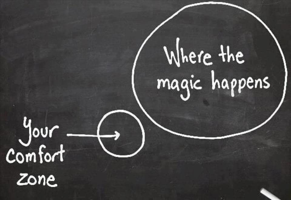 Get Out of Your Comfort Zone