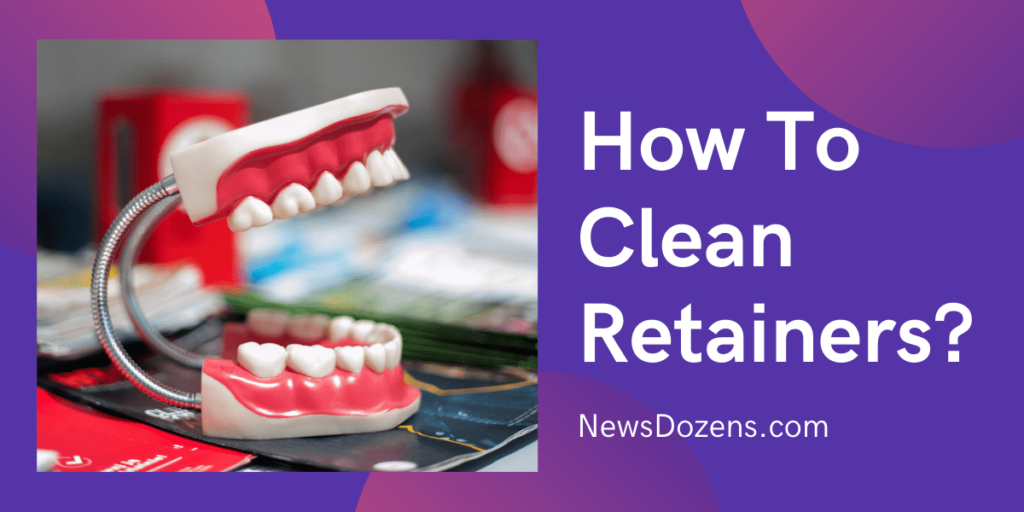 Sage Advice About How To Clean Retainers
