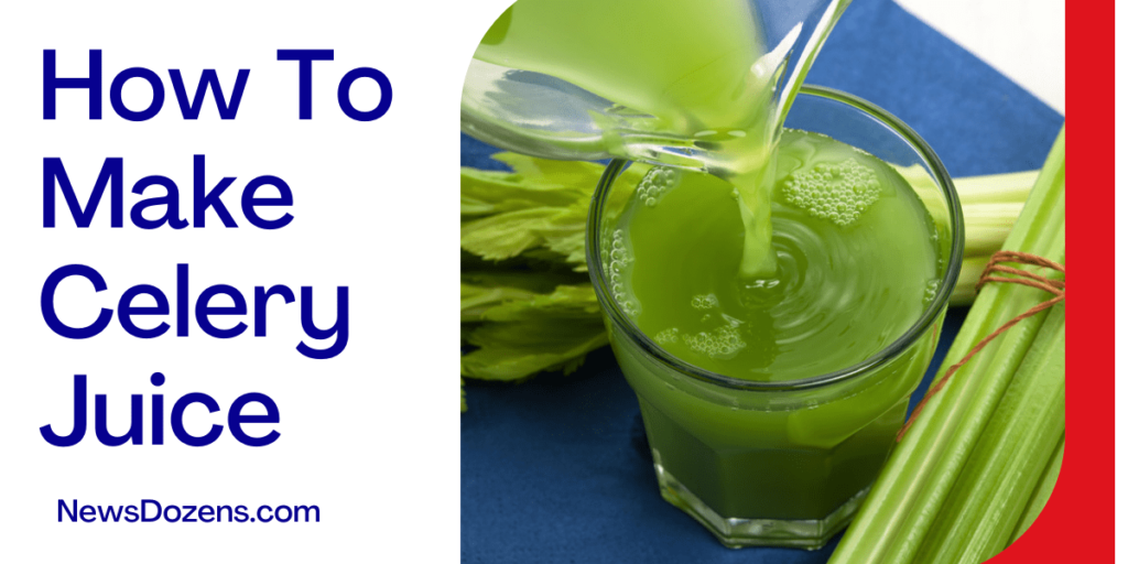You Should Clarify About How To Make Celery Juice