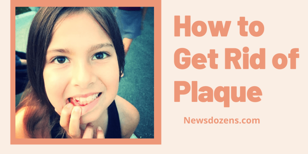 Best Remedies on How to Get Rid of Plaque