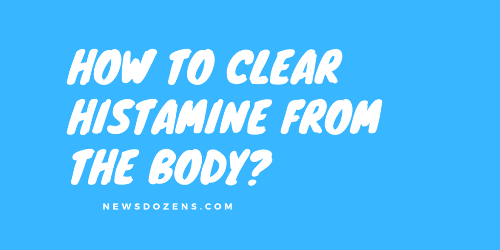 How to clear histamine from the body