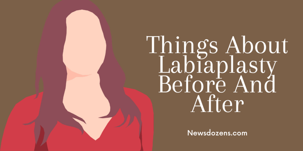 Things About Labiaplasty Before And After