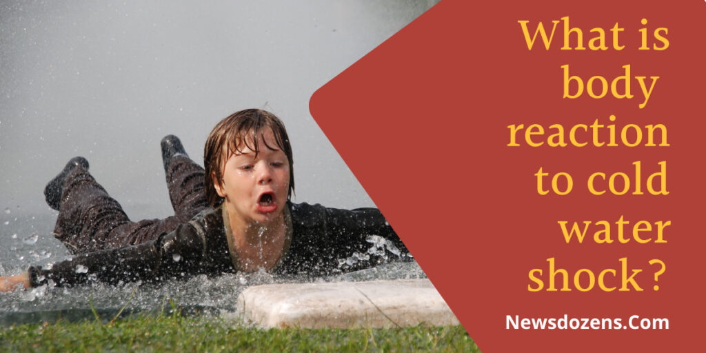 What is body s reaction to cold water shock?