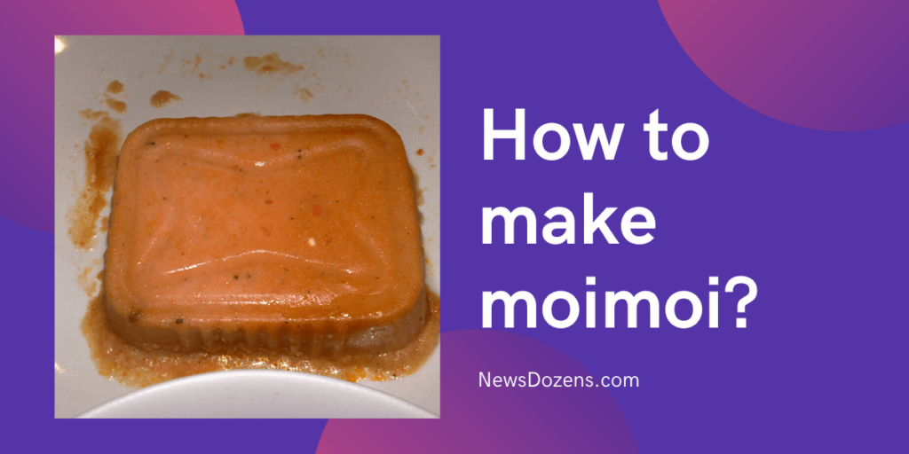 Simple Guide for how to make moimoi