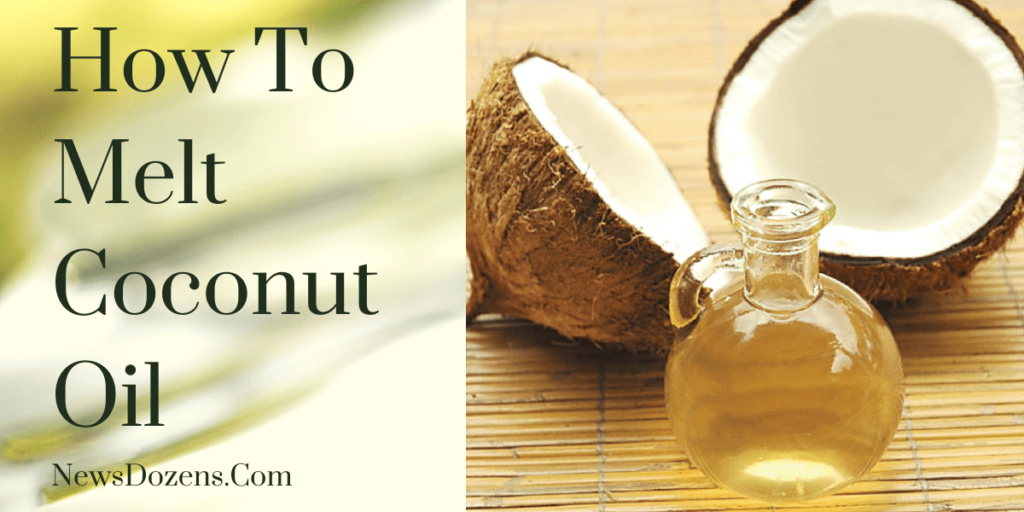 The Truth About How To Melt Coconut Oil