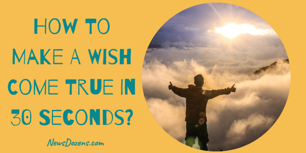 Mind Numbing Facts How To Make A Wish Come True In 30 Seconds